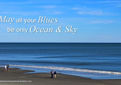 Beach Life Words of Wisdom May All your Blues