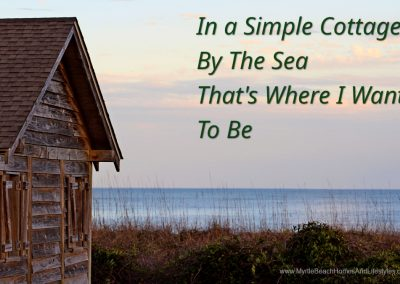 Beach Life Words of Wisdom Simple Cottage by the Sea